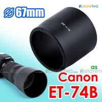 ET-74B - JJC Canon Lens Hood Shade EF 70-300mm f/4-5.6 IS II USM 67mm